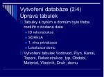 vytvo en datab ze 2 4 prava tabulek