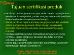 tujuan sertifikasi produk1