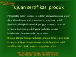 tujuan sertifikasi produk2