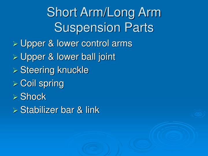 Short Arm/Long Arm Suspension Parts