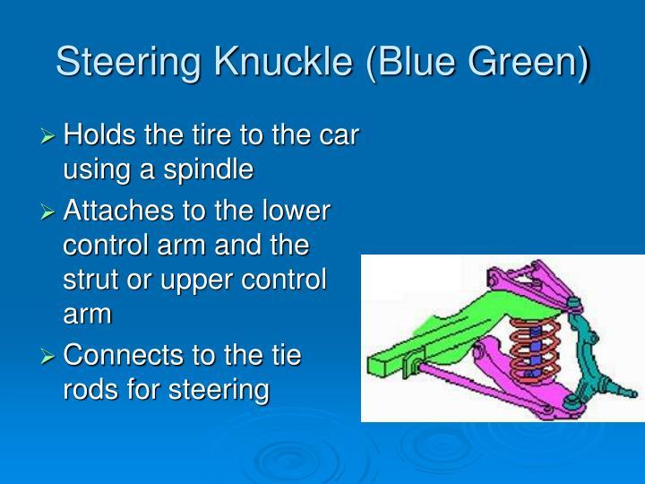 Steering Knuckle (Blue Green)