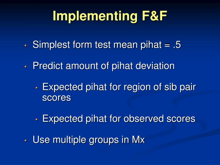 Implementing F&F