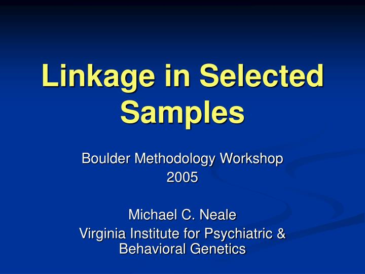 Linkage in selected samples