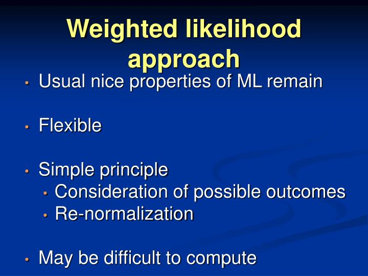 Weighted likelihood approach