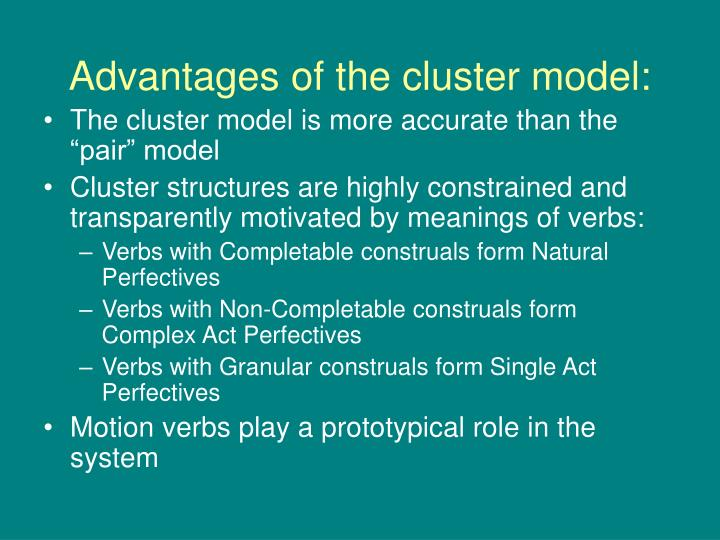Advantages of the cluster model: