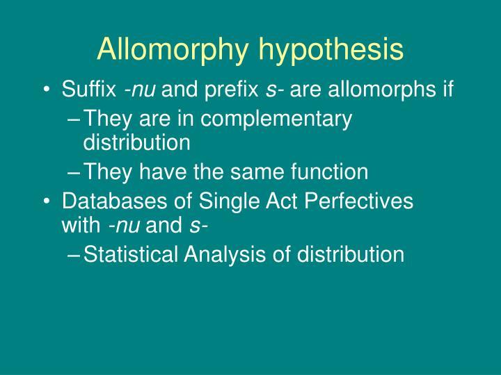 Allomorphy hypothesis
