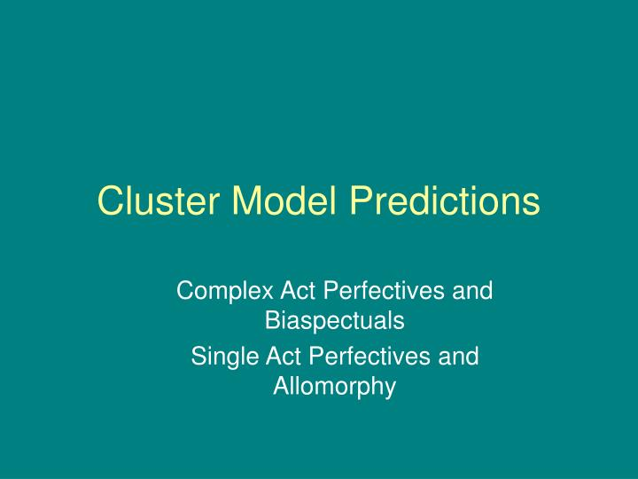Cluster Model Predictions