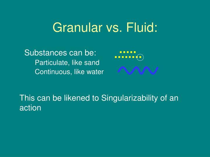 Granular vs. Fluid: