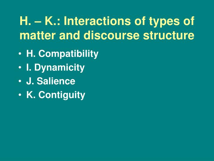 H. – K.: Interactions of types of matter and discourse structure