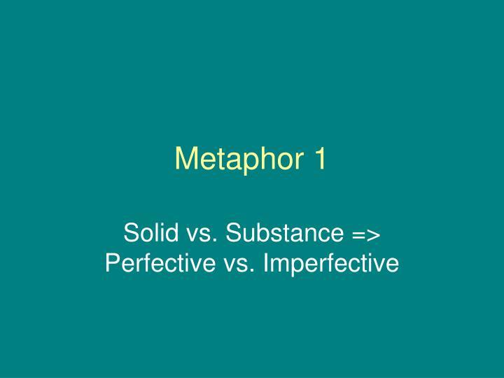 Metaphor 1