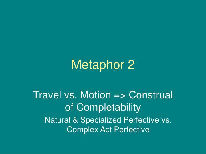 Metaphor 2
