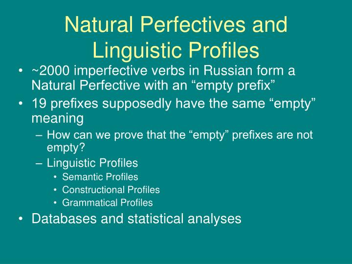 Natural Perfectives and Linguistic Profiles