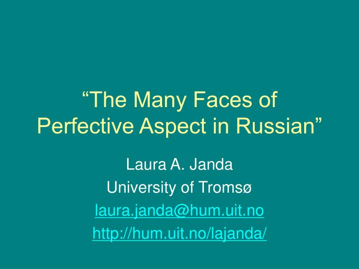 The many faces of perfective aspect in russian