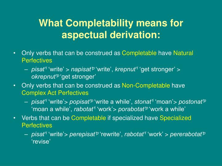 What Completability means for aspectual derivation: