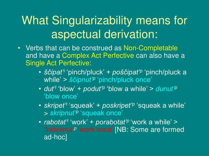 What Singularizability means for aspectual derivation: