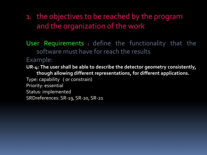 the objectives to be reached by the program and the organization of the work