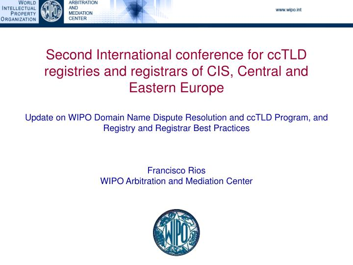 Second International conference for ccTLD registries and registrars of CIS, Central and Eastern Europe