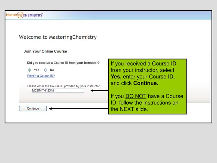 If you received a Course ID from your instructor, select