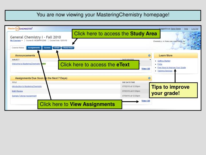 You are now viewing your MasteringChemistry homepage!