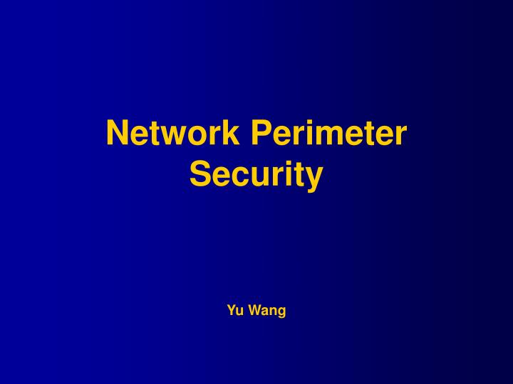 Network perimeter security