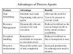 advantages of process agents