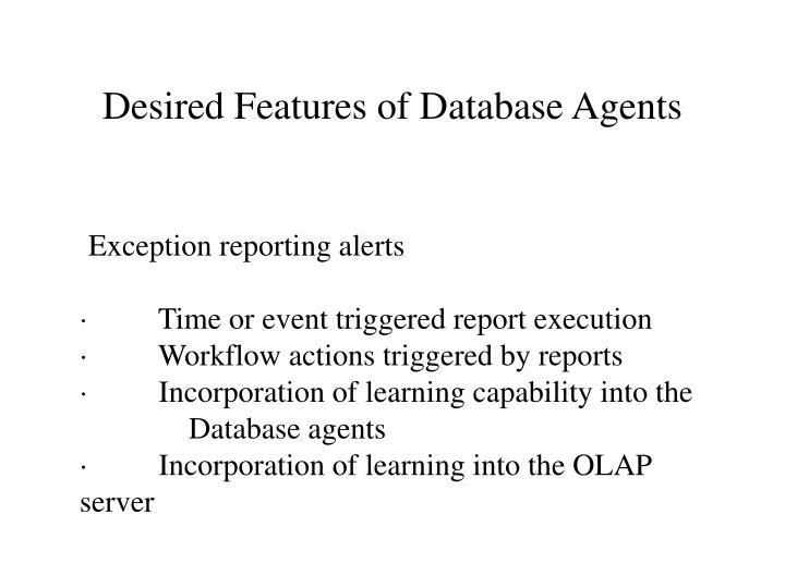 Desired Features of Database Agents