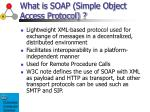 what is soap simple object access protocol
