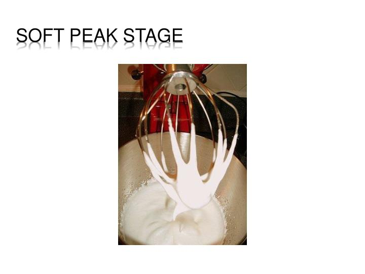 Soft Peak Stage