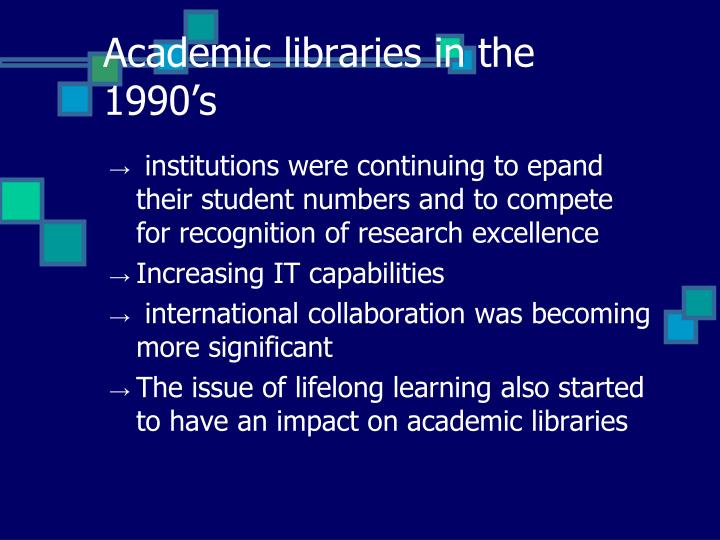 Academic libraries in the 1990's