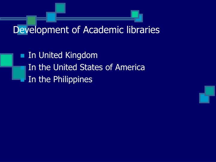 Development of Academic libraries