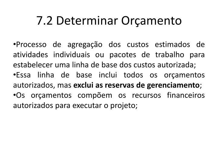 7.2 Determinar Orçamento