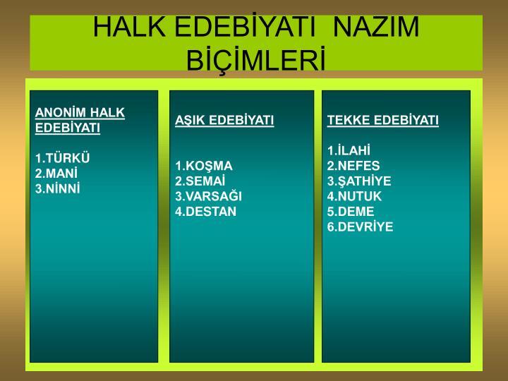 HALK EDEBİYATI  NAZIM BİÇİMLERİ
