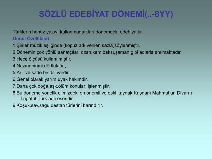 SÖZLÜ EDEBİYAT DÖNEMİ(..-8YY)