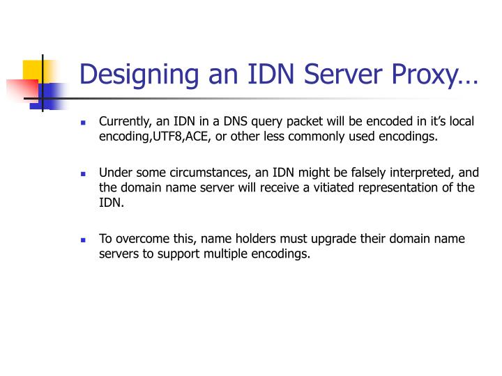 Designing an IDN Server Proxy…