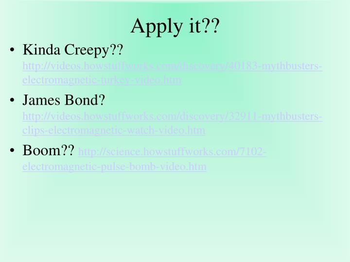Apply it??
