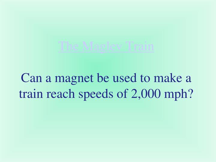 The Maglev Train