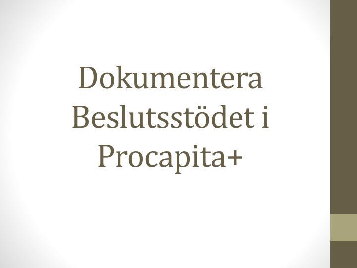 Dokumentera Beslutsstödet i Procapita+