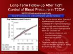 long term follow up after tight control of blood pressure in t2dm