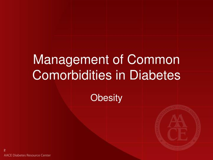 Management of common comorbidities in diabetes1