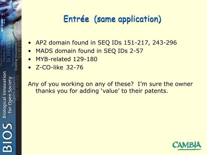Entrée  (same application)