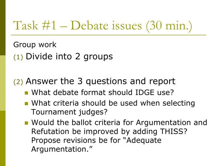 Task #1 – Debate issues (30 min.)