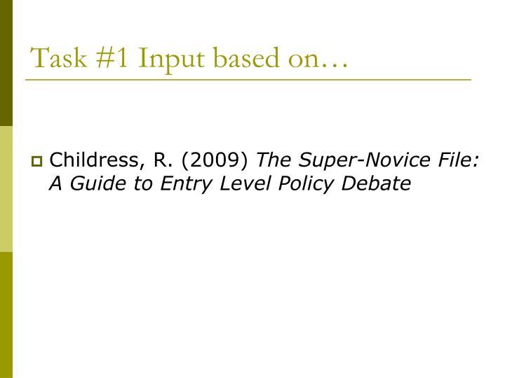 Task #1 Input based on…