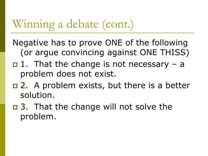 Winning a debate (cont.)