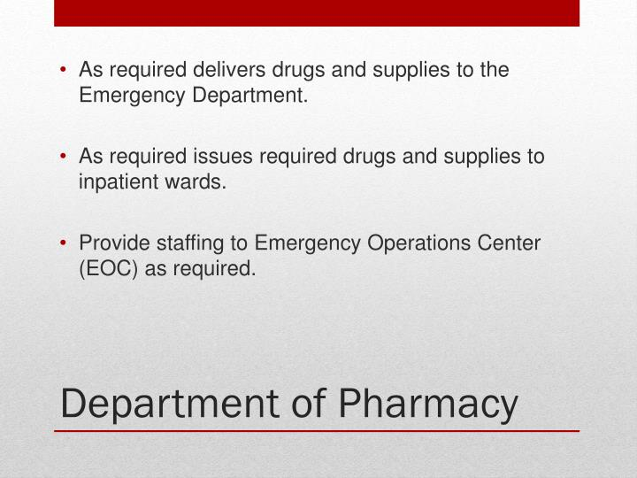 As required delivers drugs and supplies to the Emergency Department.