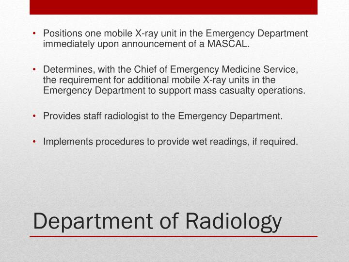 Positions one mobile X-ray unit in the Emergency Department immediately upon announcement of a