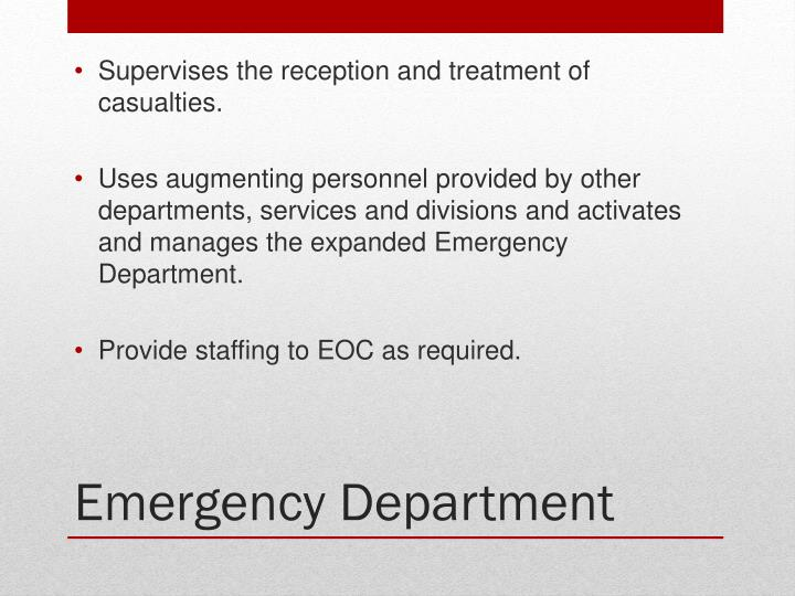 Supervises the reception and treatment of casualties.