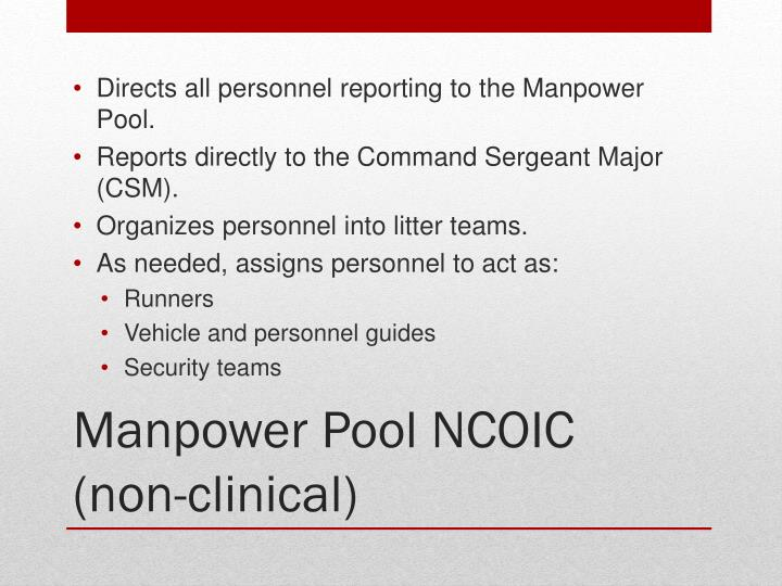 Directs all personnel reporting to the Manpower Pool.