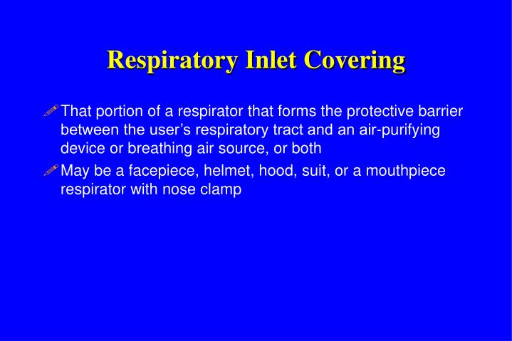 Respiratory Inlet Covering