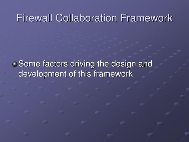 Firewall Collaboration Framework