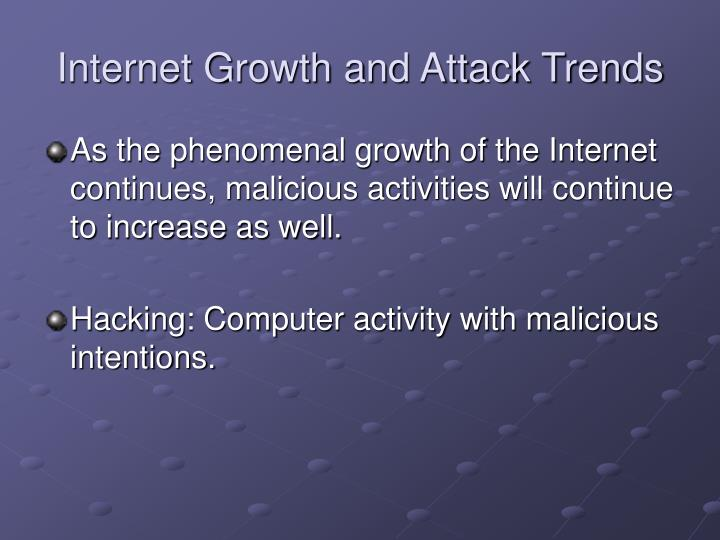 Internet Growth and Attack Trends